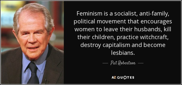 quote-feminism-is-a-socialist-anti-family-political-movement-that-encourages-women-to-leave-pat-robertson-24-72-78