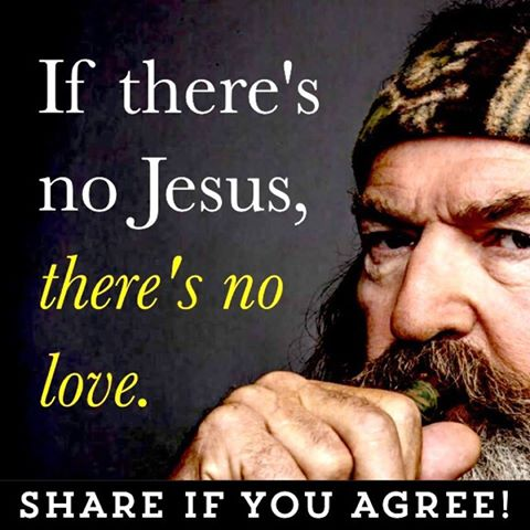 Phil Robertson No Love Jesus